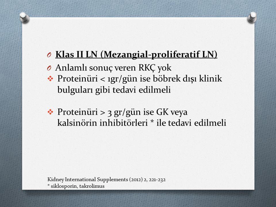 O Klas II LN (Mezangial-proliferatif LN) O Anlamlı sonuç veren RKÇ yok  Proteinüri < 1gr/gün ise böbrek dışı klinik bulguları gibi tedavi edilmeli  Proteinüri > 3 gr/gün ise GK veya kalsinörin inhibitörleri * ile tedavi edilmeli Kidney International Supplements (2012) 2, 221-232 * siklosporin, takrolimus