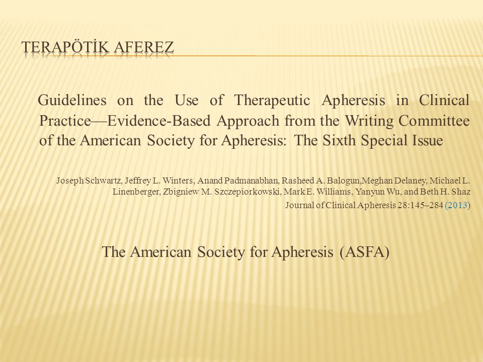 Guidelines on the Use of Therapeutic Apheresis in Clinical Practice—Evidence-Based Approach from the Writing Committee of the American Society for Aph