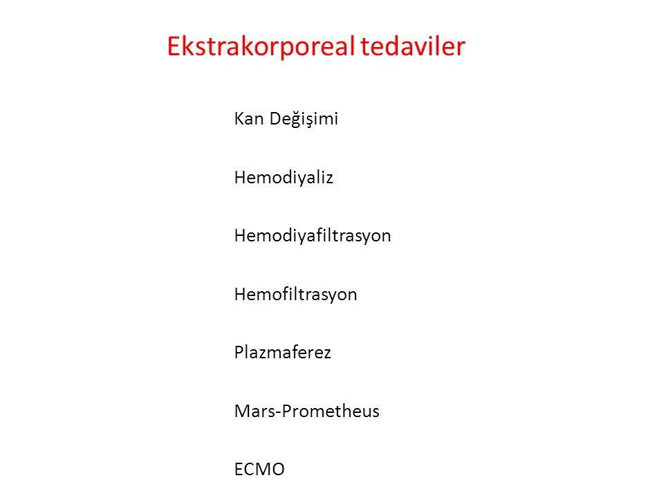 Kan Değişimi Hemodiyaliz Hemodiyafiltrasyon Hemofiltrasyon Plazmaferez Mars-Prometheus ECMO Ekstrakorporeal tedaviler