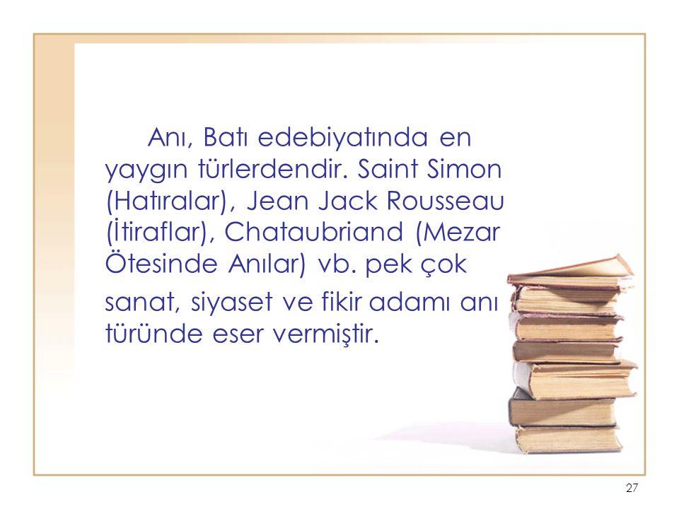 27 Anı, Batı edebiyatında en yaygın türlerdendir.