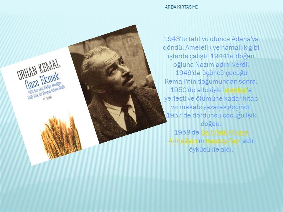 1943'te tahliye olunca Adana'ya döndü. Amelelik ve hamallık gibi işlerde çalıştı. 1944'te doğan oğluna Nazım adını verdi. 1949'da üçüncü çocuğu Kemali