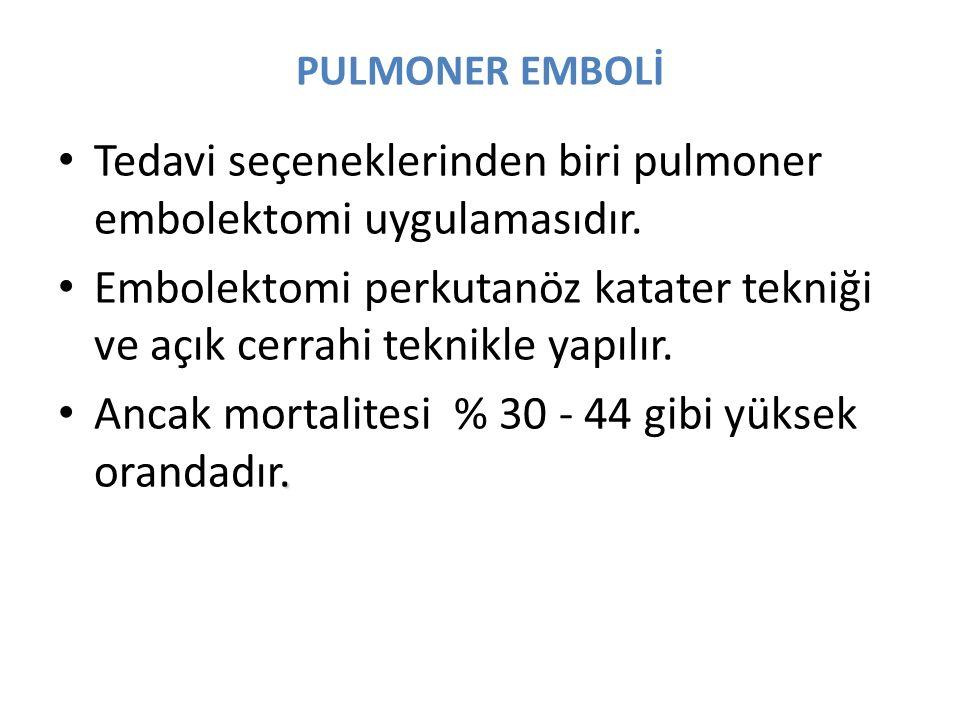 PULMONER EMBOLİ Tedavi seçeneklerinden biri pulmoner embolektomi uygulamasıdır.
