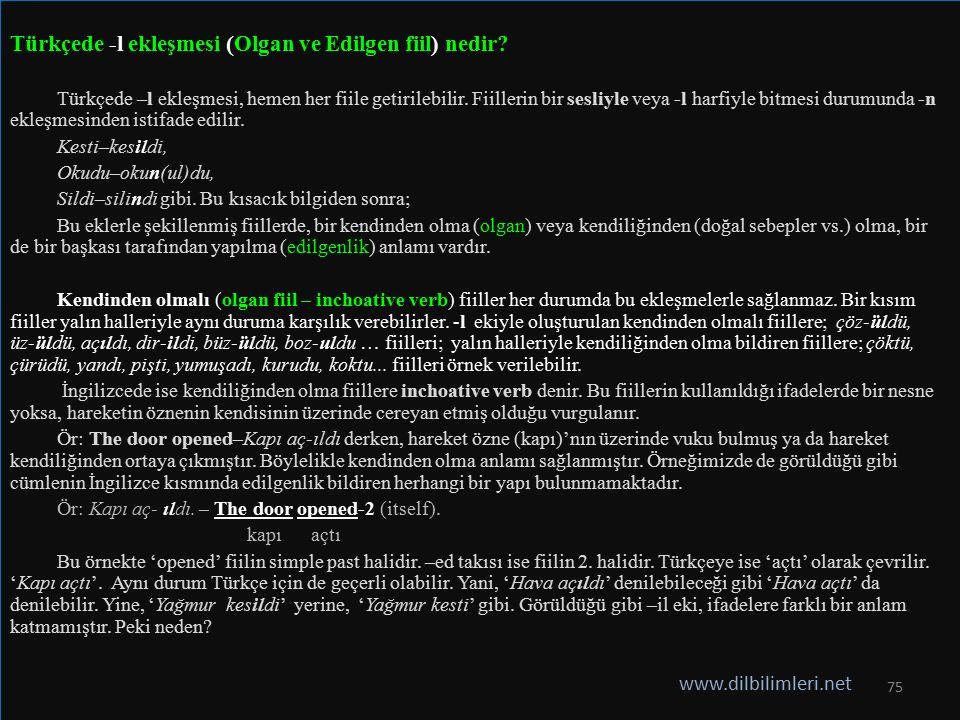 Türkçede -l ekleşmesi (Olgan ve Edilgen fiil) nedir? Türkçede –l ekleşmesi, hemen her fiile getirilebilir. Fiillerin bir sesliyle veya -l harfiyle bit