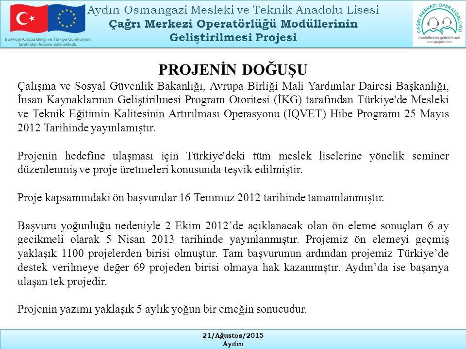 PROJENİN DOĞUŞU Çalışma ve Sosyal Güvenlik Bakanlığı, Avrupa Birliği Mali Yardımlar Dairesi Başkanlığı, İnsan Kaynaklarının Geliştirilmesi Program Otoritesi (İKG) tarafından Türkiye de Mesleki ve Teknik Eğitimin Kalitesinin Artırılması Operasyonu (IQVET) Hibe Programı 25 Mayıs 2012 Tarihinde yayınlamıştır.