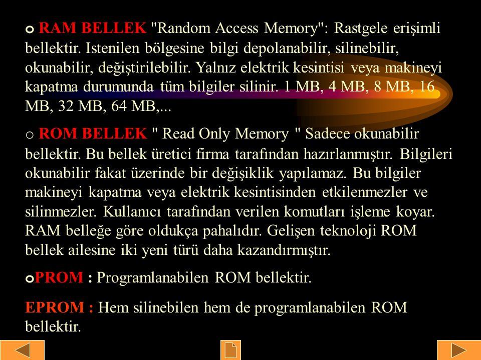 o RAM BELLEK