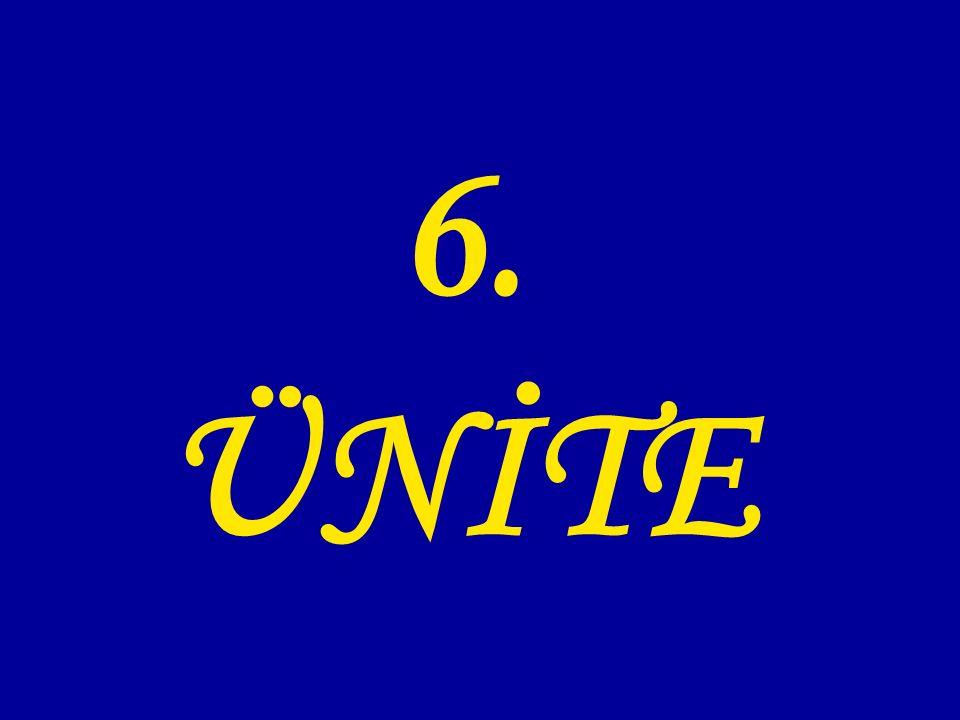 6. ÜNİTE