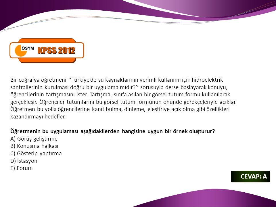 CEVAP: A CEVAP: A Bir coğrafya öğretmeni ''Türkiye'de su kaynaklarının verimli kullanımı için hidroelektrik santrallerinin kurulması doğru bir uygulama mıdır '' sorusuyla derse başlayarak konuyu, öğrencilerinin tartışmasını ister.
