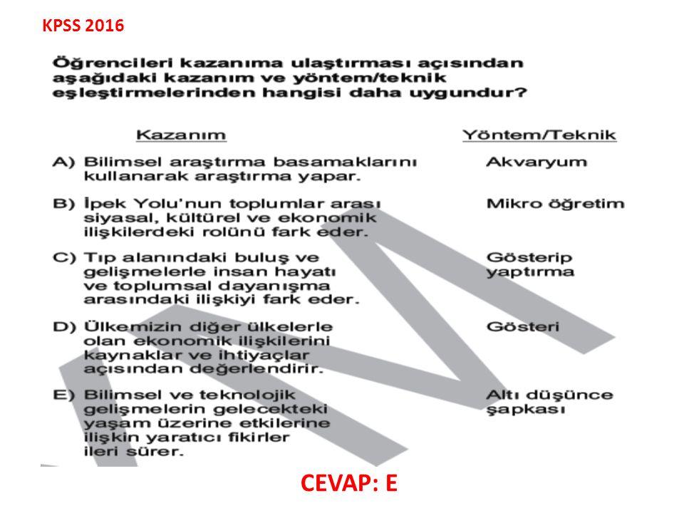 KPSS 2016 CEVAP: E