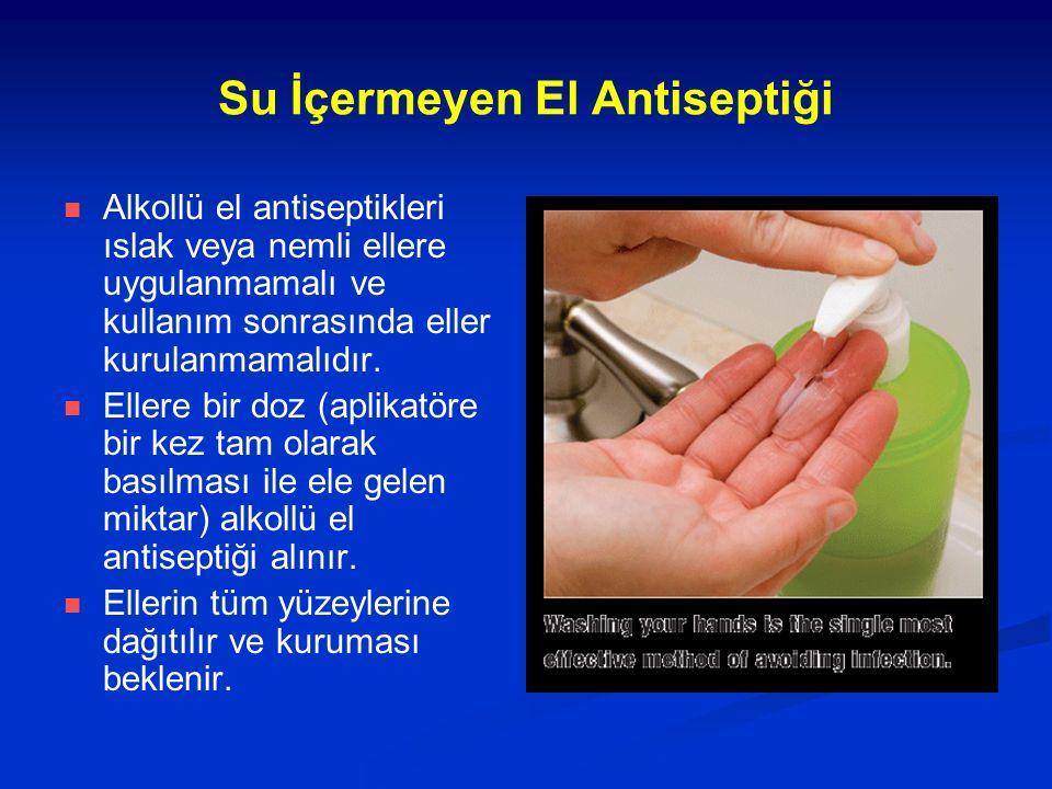 Su İçermeyen El Antiseptiği Alkollü el antiseptikleri ıslak veya nemli ellere uygulanmamalı ve kullanım sonrasında eller kurulanmamalıdır. Ellere bir