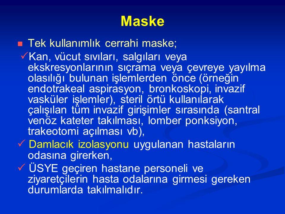 Maske Tek kullanımlık cerrahi maske;  Kan, vücut sıvıları, salgıları veya ekskresyonlarının sıçrama veya çevreye yayılma olasılığı bulunan işlemlerde