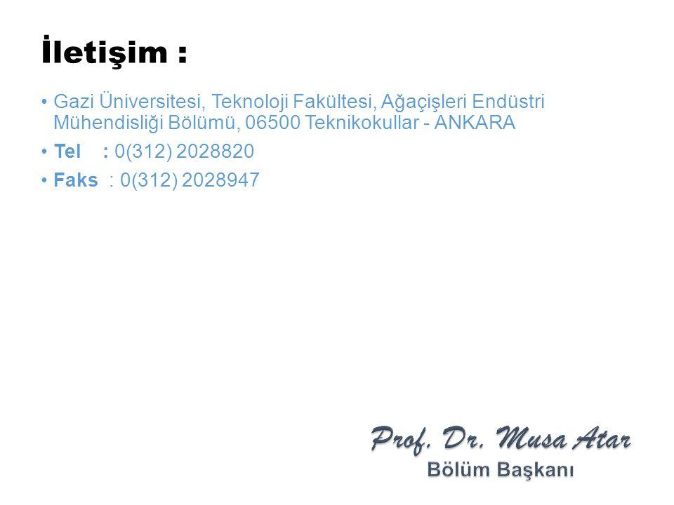 İletişim : Gazi Üniversitesi, Teknoloji Fakültesi, Ağaçişleri Endüstri Mühendisliği Bölümü, 06500 Teknikokullar - ANKARA Tel : 0(312) 2028820 Faks : 0