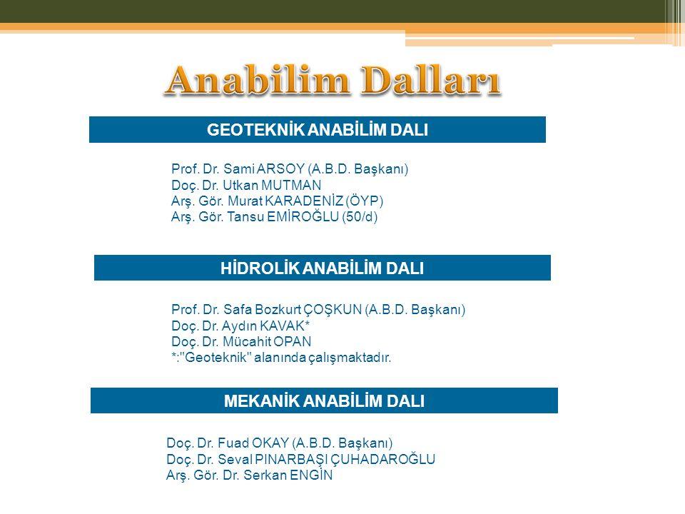 GEOTEKNİK ANABİLİM DALI Prof. Dr. Sami ARSOY (A.B.D.