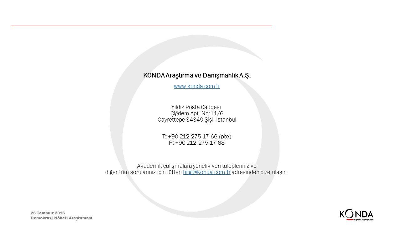 26 Temmuz 2016 Demokrasi Nöbeti Araştırması KONDA Araştırma ve Danışmanlık A.Ş. www.konda.com.tr Yıldız Posta Caddesi Çiğdem Apt. No:11/6 Gayrettepe 3