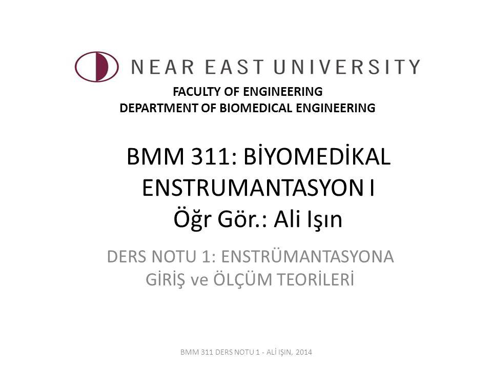 BMM 311 DERS NOTU 1 - ALİ IŞIN, 2014 Dönüştürücü Özelliklerinin Ölçüm Üzerine Etkileri Dönüştürücü, ölçme düzeninde hem hasta hem de ölçme sistemiyle temas halindedir.