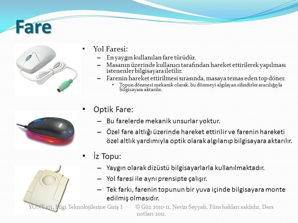 Fare Yol Faresi: – En yaygın kullanılan fare türüdür.