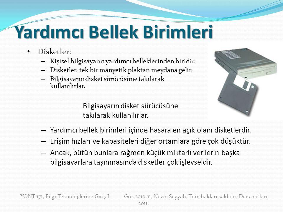 Yardımcı Bellek Birimleri Disketler: – Kişisel bilgisayarın yardımcı belleklerinden biridir.