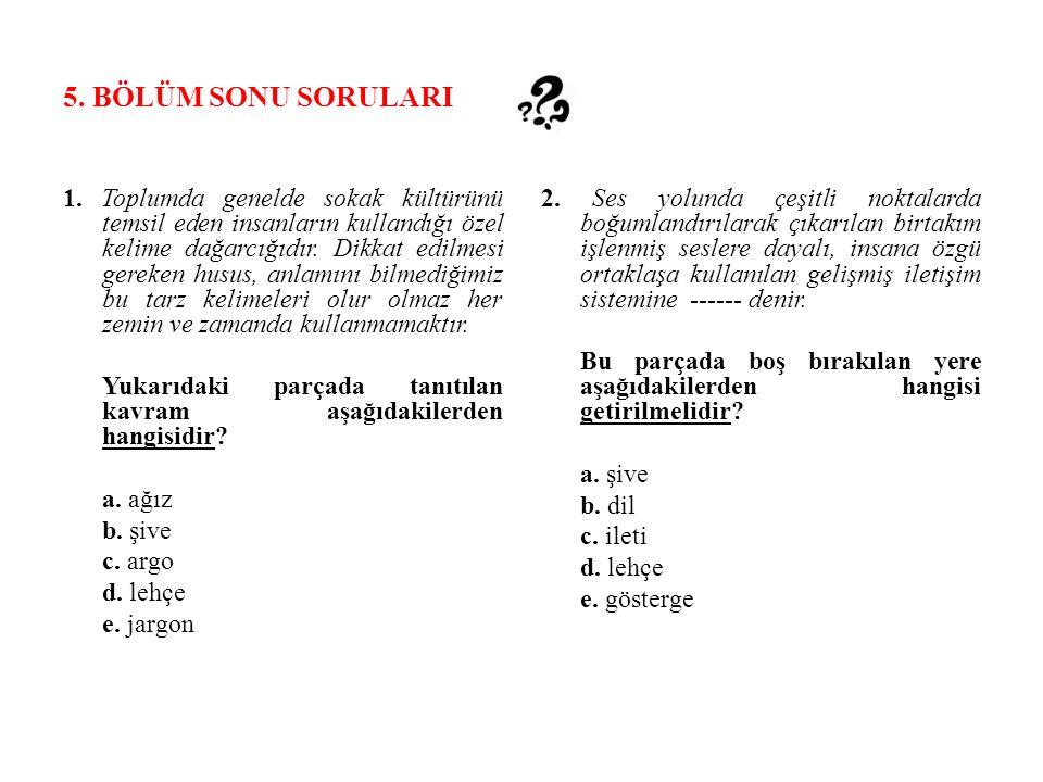 5.BÖLÜM SONU SORULARI 1.