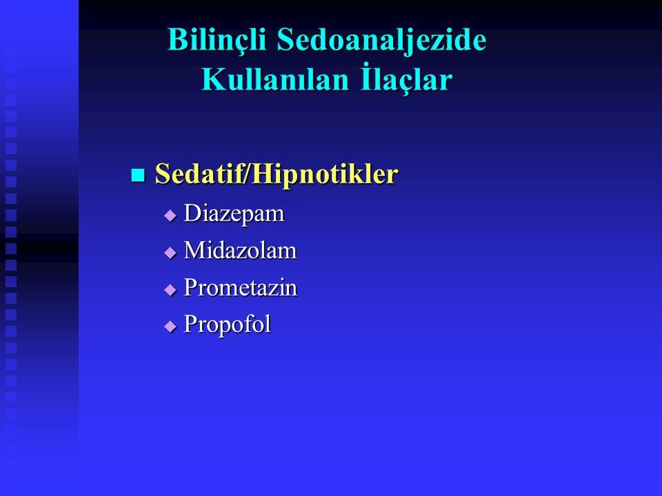 Bilinçli Sedasyon/Sedoanaljezi  Önlemler Koruyucu refleksler baskılanabilir (hipoksi/hiperkapni) Monitorizasyon yapılmalı (puls oksimetri ve kapnograf) TIHC 1993 Entübasyon koşulları sağlanmalı  Endikasyonlar Gönüllü, oryante ve koopere hastalarda  Kontrendikasyonlar  Aşırı anksiyete  İlaçlara karşı allerji  Havayolu güvenliğini etkileyecek hastalıkları  Nörolojik bozukluklar  Tok hastalar