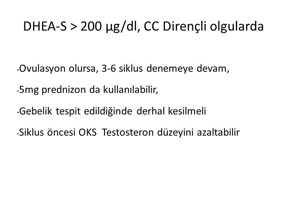 Ovulasyon olursa, 3-6 siklus denemeye devam, 5mg prednizon da kullanılabilir, Gebelik tespit edildiğinde derhal kesilmeli Siklus öncesi OKS Testosteron düzeyini azaltabilir DHEA-S > 200 µg/dl, CC Dirençli olgularda