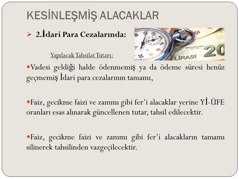 KESİNLEŞMİŞ ALACAKLAR  2.