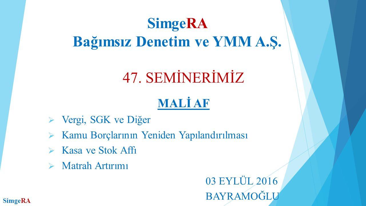 SimgeRA Bağımsız Denetim ve YMM A.Ş. 47.