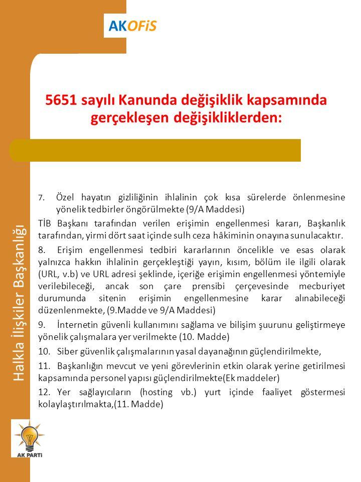 5651 sayılı Kanunda değişiklik kapsamında gerçekleşen değişikliklerden: Halkla İlişkiler Başkanlığı AKOFiS 7.
