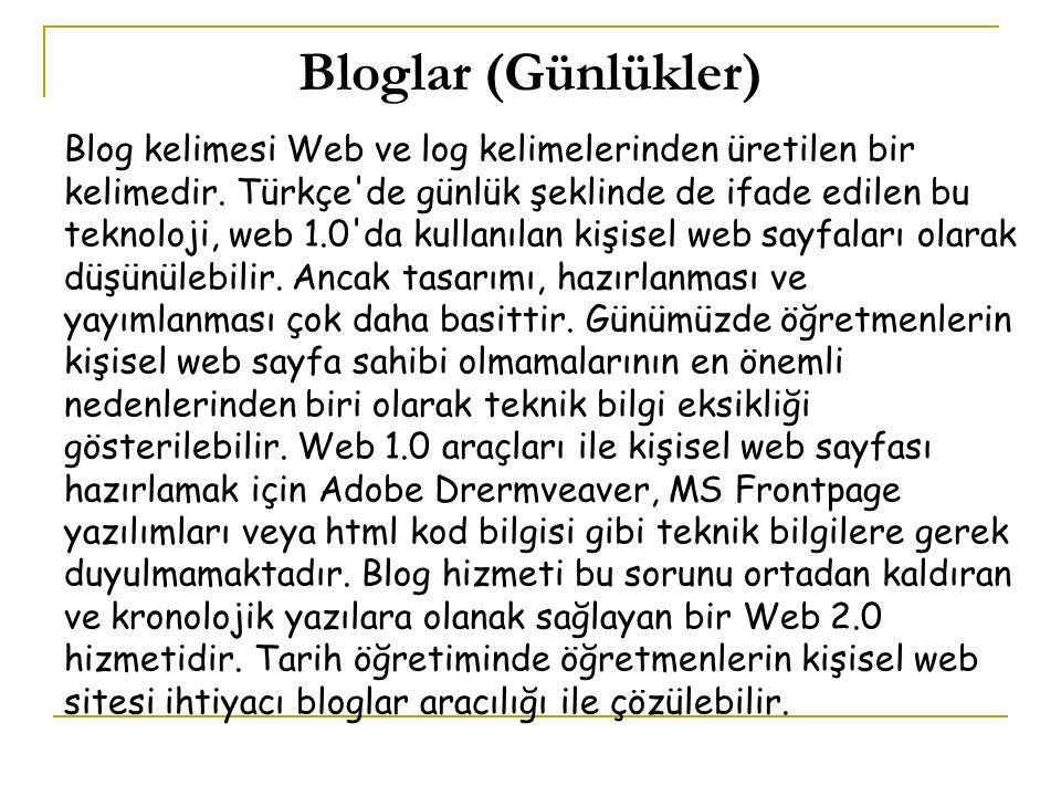 Bloglar (Günlükler) Blog kelimesi Web ve log kelimelerinden üretilen bir kelimedir.