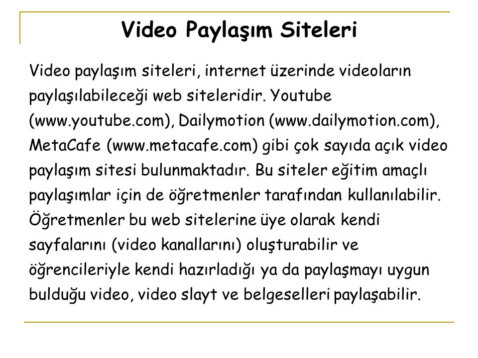 Video Paylaşım Siteleri Video paylaşım siteleri, internet üzerinde videoların paylaşılabileceği web siteleridir.