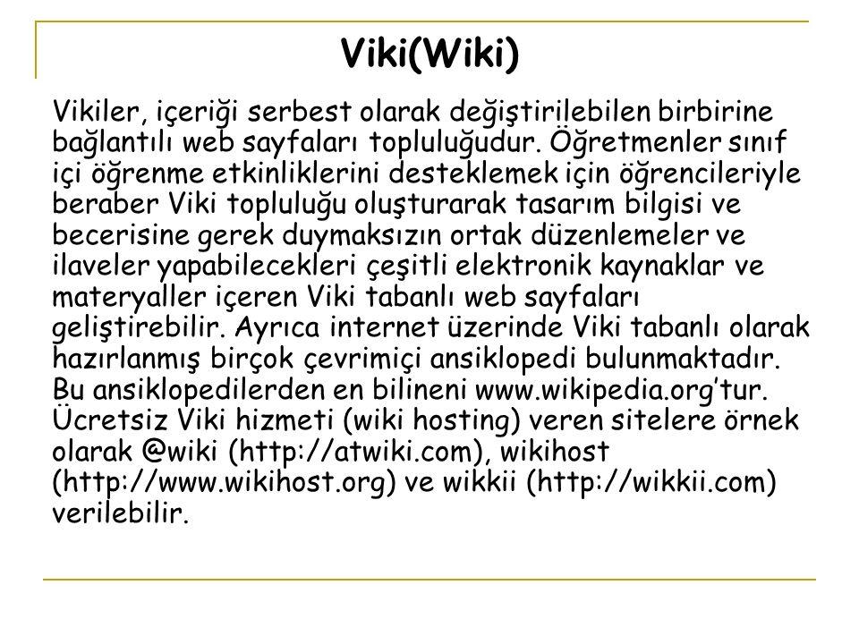 Viki(Wiki) Vikiler, içeriği serbest olarak değiştirilebilen birbirine bağlantılı web sayfaları topluluğudur.