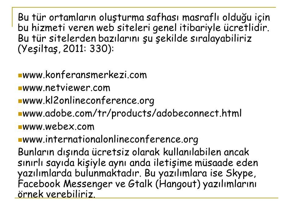 Bu tür ortamların oluşturma safhası masraflı olduğu için bu hizmeti veren web siteleri genel itibariyle ücretlidir.