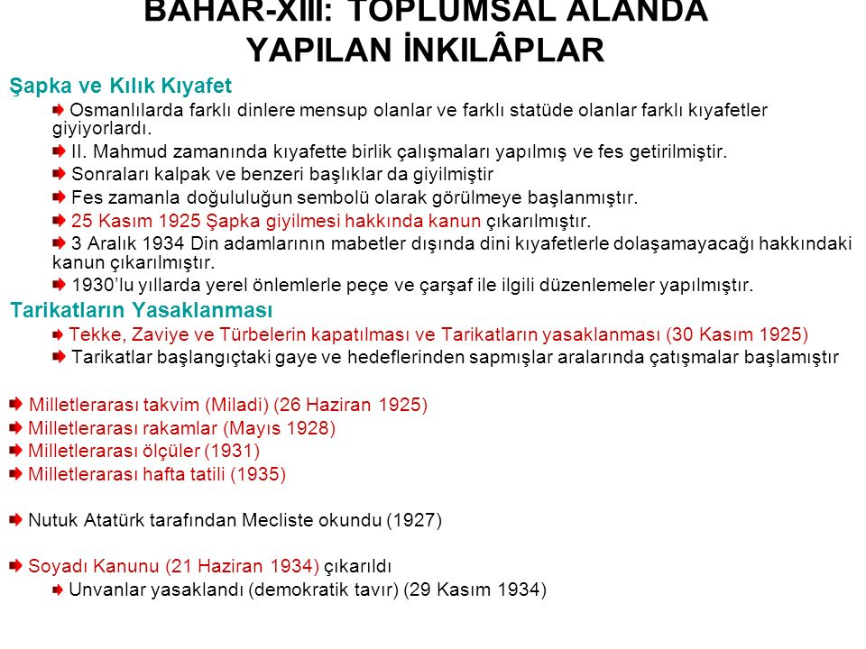 BAHAR-XIII: TOPLUMSAL ALANDA YAPILAN İNKILÂPLAR Şapka ve Kılık Kıyafet Osmanlılarda farklı dinlere mensup olanlar ve farklı statüde olanlar farklı kıyafetler giyiyorlardı.