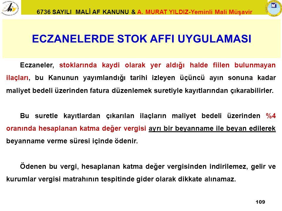 6736 SAYILI MALİ AF KANUNU & A. MURAT YILDIZ-Yeminli Mali Müşavir 109 Eczaneler, stoklarında kaydi olarak yer aldığı halde fiilen bulunmayan ilaçları,