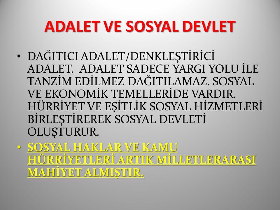 ADALET VE SOSYAL DEVLET DAĞITICI ADALET/DENKLEŞTİRİCİ ADALET.