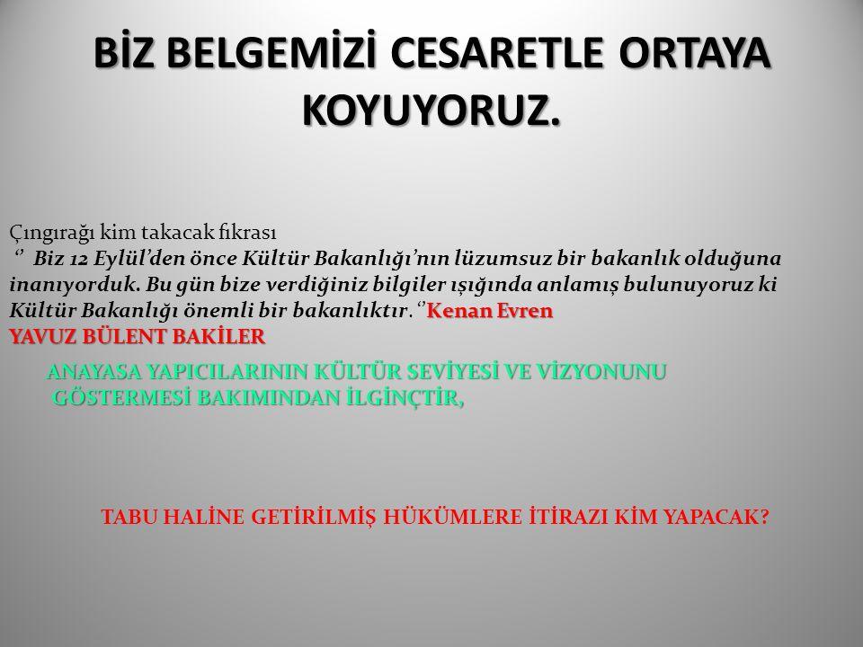 BİZ BELGEMİZİ CESARETLE ORTAYA KOYUYORUZ.