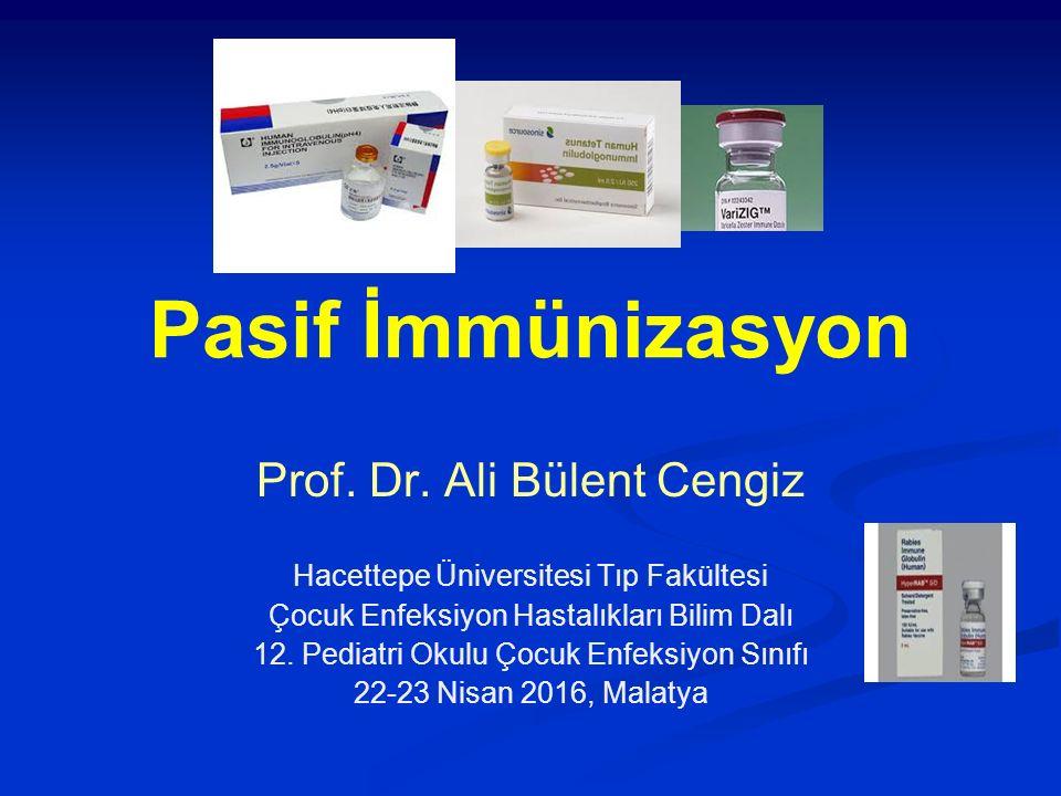 Pasif İmmünizasyon Prof. Dr.