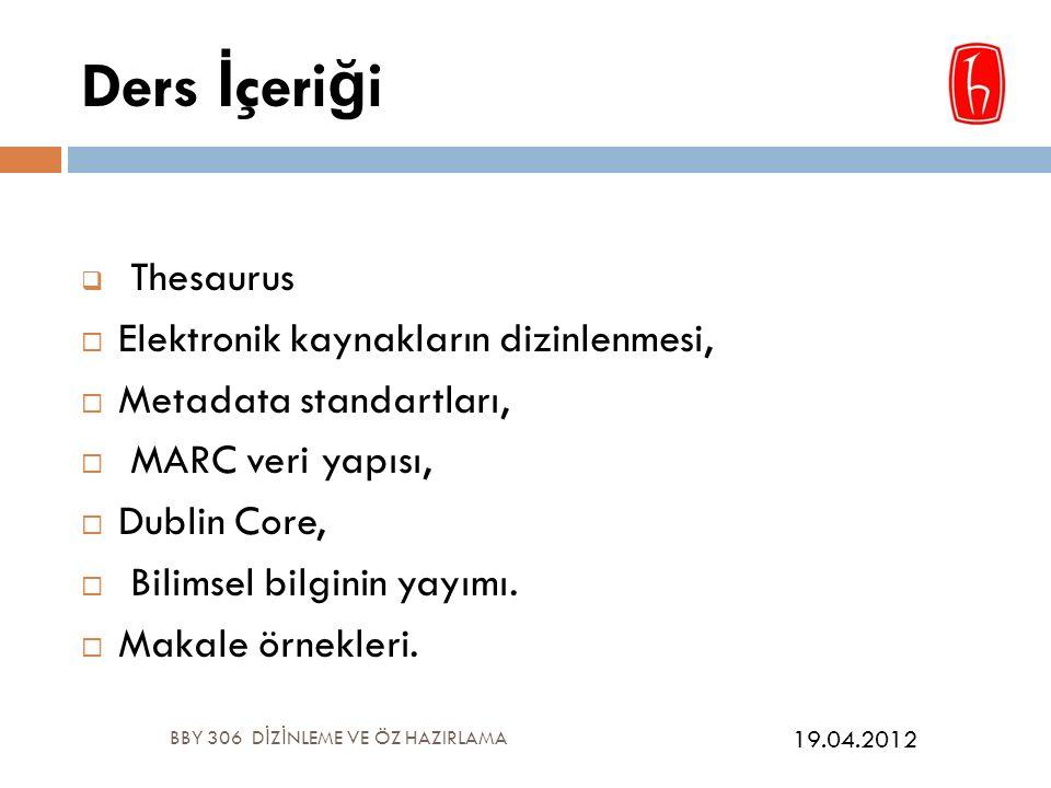 Ders Kaynakları Arslantekin, S.(2002). Elektronik kaynakların dizinlenmesi.