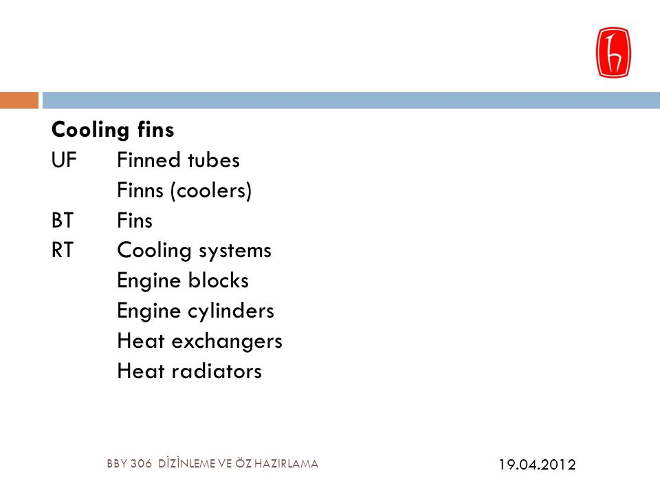Cooling fins UFFinned tubes Finns (coolers) BTFins RTCooling systems Engine blocks Engine cylinders Heat exchangers Heat radiators BBY 306 D İ Z İ NLE