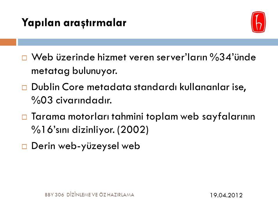 Yapılan araştırmalar  Web üzerinde hizmet veren server'ların %34'ünde metatag bulunuyor.