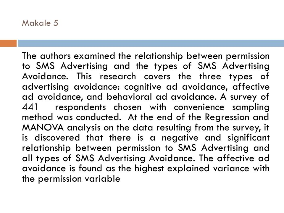 Makale 5 The authors examined the relationship between permission to SMS Advertising and the types of SMS Advertising Avoidance. This research covers