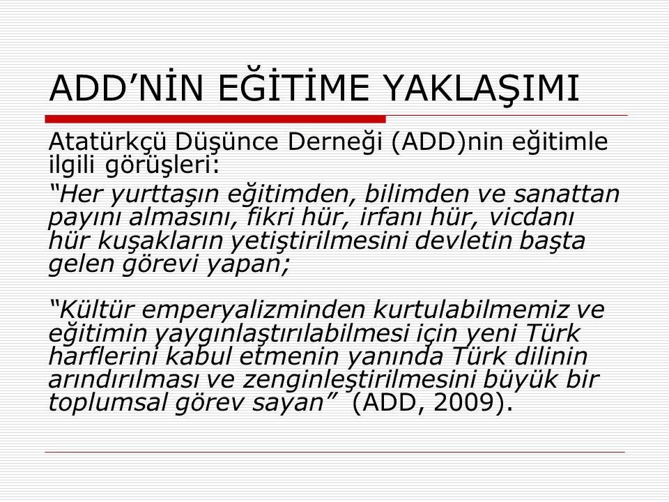 """ADD'NİN EĞİTİME YAKLAŞIMI Atatürkçü Düşünce Derneği (ADD)nin eğitimle ilgili görüşleri: """"Her yurttaşın eğitimden, bilimden ve sanattan payını almasını"""