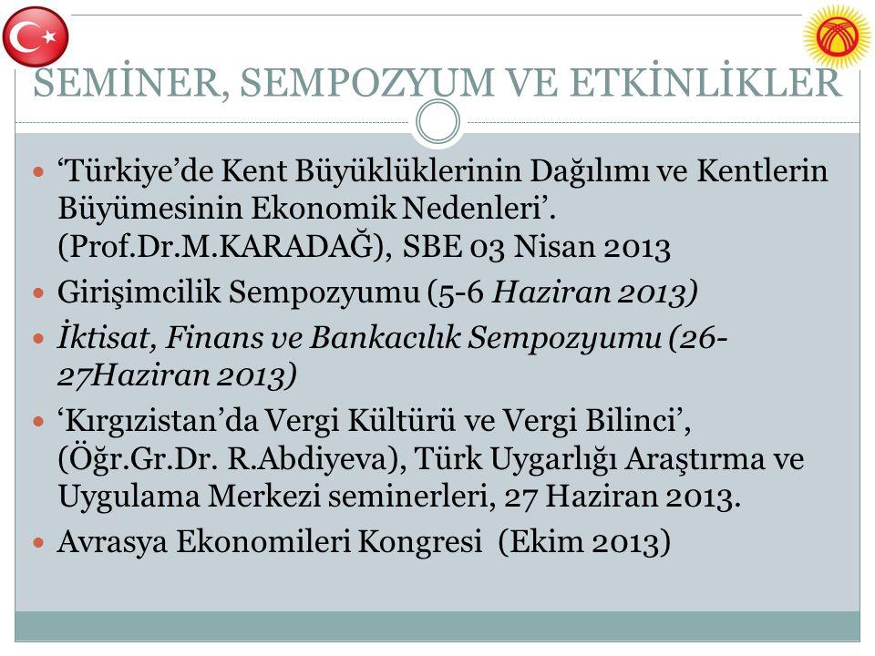 SEMİNER, SEMPOZYUM VE ETKİNLİKLER 'Türkiye'de Kent Büyüklüklerinin Dağılımı ve Kentlerin Büyümesinin Ekonomik Nedenleri'.