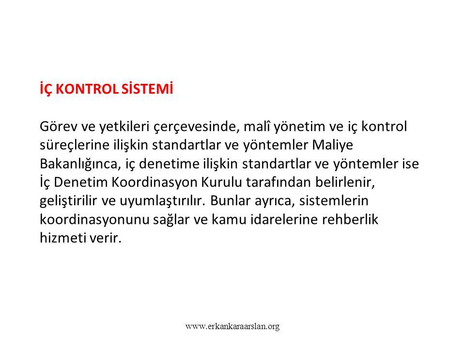 İÇ KONTROL SİSTEMİ Görev ve yetkileri çerçevesinde, malî yönetim ve iç kontrol süreçlerine ilişkin standartlar ve yöntemler Maliye Bakanlığınca, iç denetime ilişkin standartlar ve yöntemler ise İç Denetim Koordinasyon Kurulu tarafından belirlenir, geliştirilir ve uyumlaştırılır.
