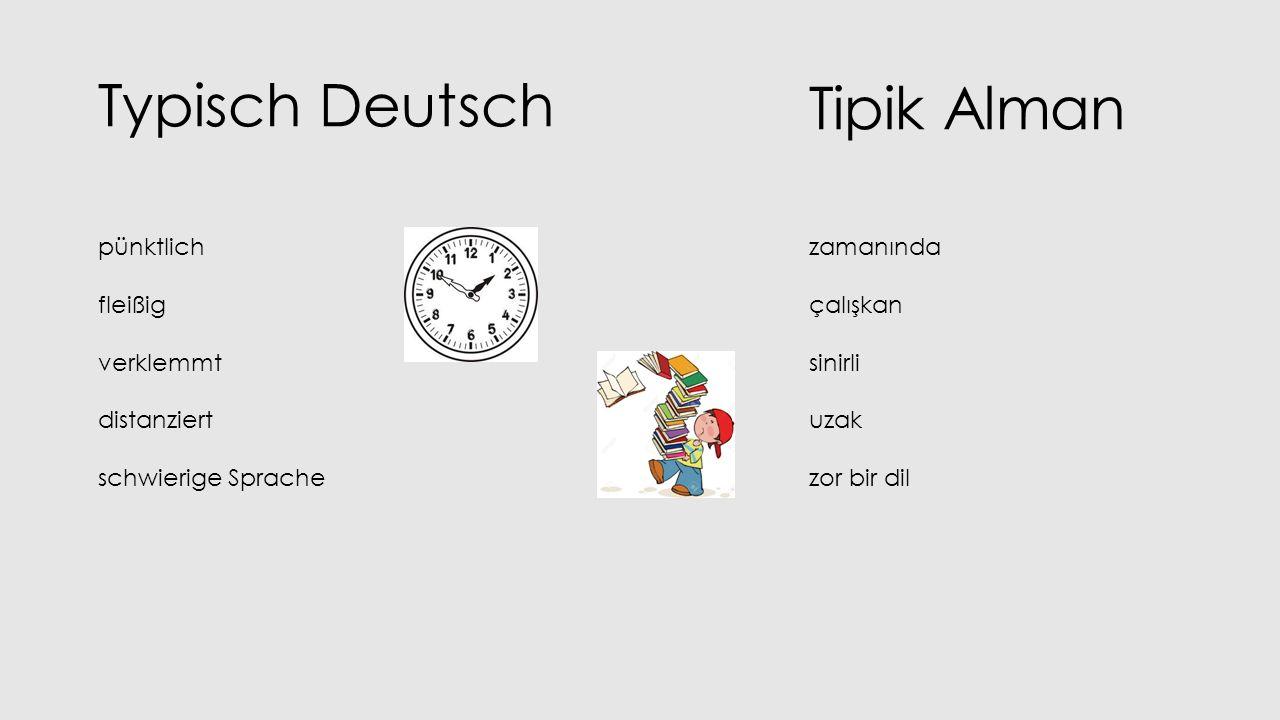 Typisch Deutsch pünktlich fleißig verklemmt distanziert schwierige Sprache zamanında çalışkan sinirli uzak zor bir dil Tipik Alman
