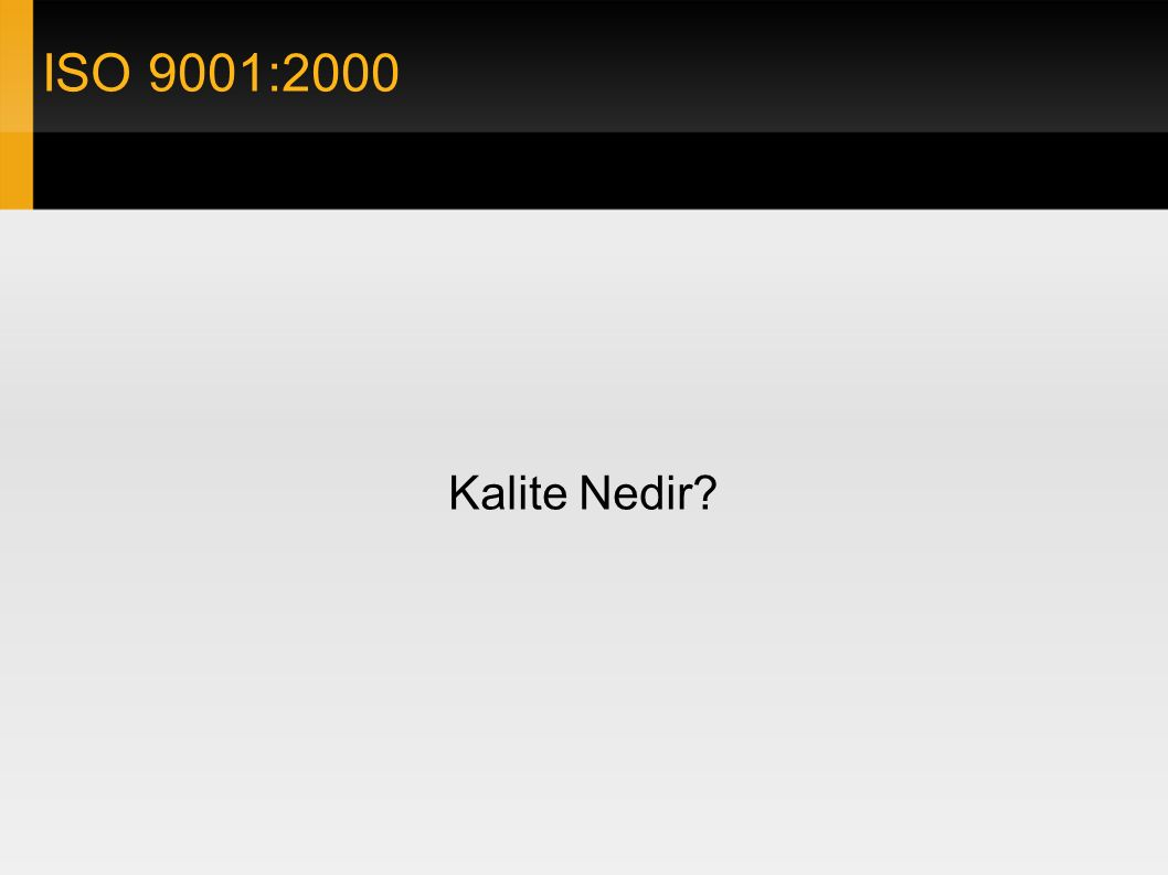 ISO 9001:2000 Kalite Nedir?
