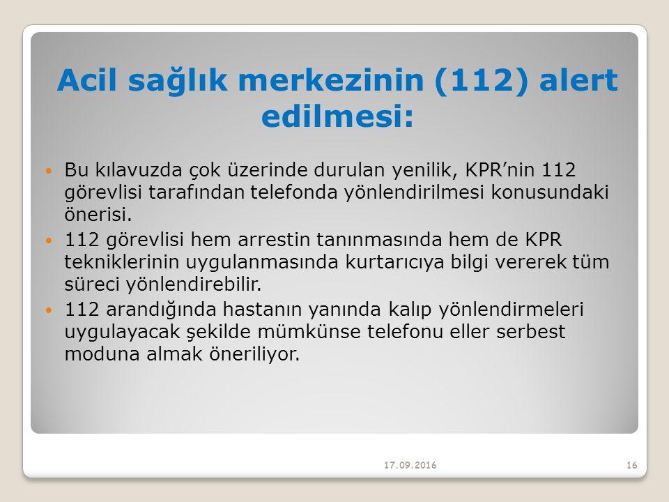 Acil sağlık merkezinin (112) alert edilmesi: Bu kılavuzda çok üzerinde durulan yenilik, KPR'nin 112 görevlisi tarafından telefonda yönlendirilmesi konusundaki önerisi.