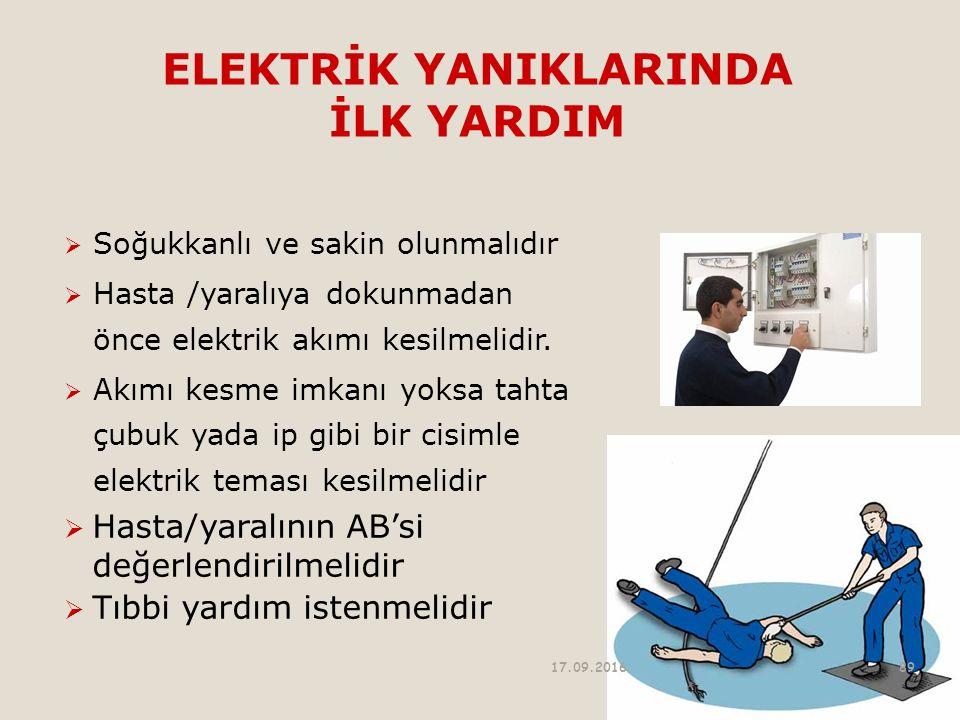 ELEKTRİK YANIKLARINDA İLK YARDIM  Soğukkanlı ve sakin olunmalıdır  Hasta /yaralıya dokunmadan önce elektrik akımı kesilmelidir.
