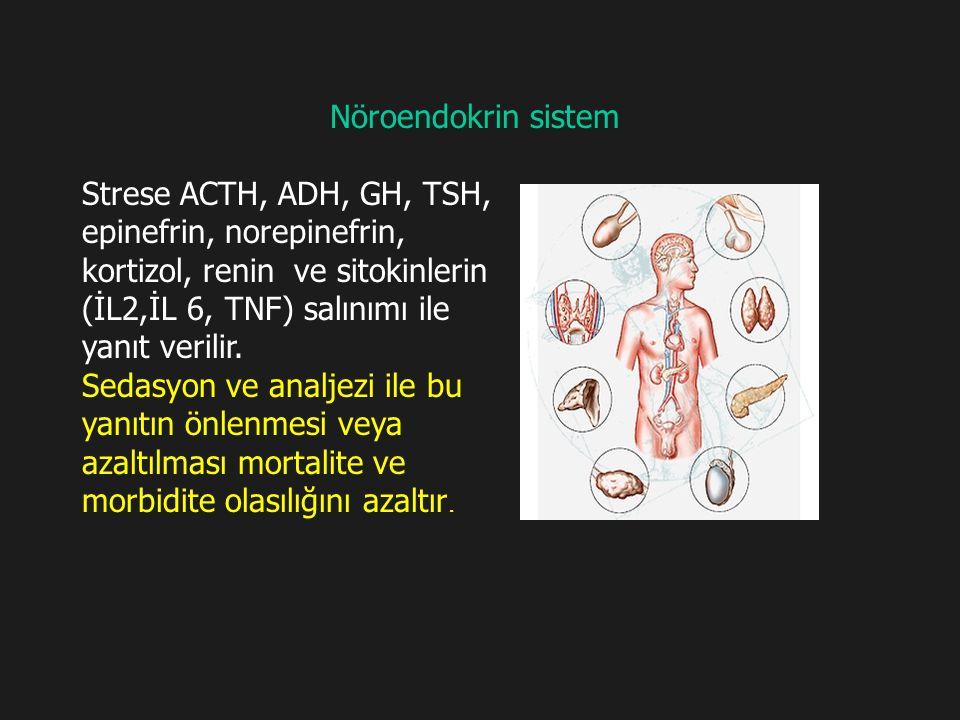 Nöroendokrin sistem Strese ACTH, ADH, GH, TSH, epinefrin, norepinefrin, kortizol, renin ve sitokinlerin (İL2,İL 6, TNF) salınımı ile yanıt verilir.