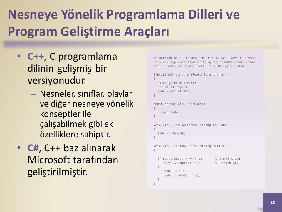 Nesneye Yönelik Programlama Dilleri ve Program Geliştirme Araçları C++, C programlama dilinin gelişmiş bir versiyonudur.