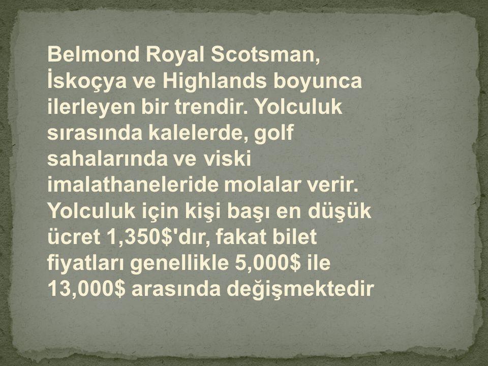 Belmond Royal Scotsman, İskoçya ve Highlands boyunca ilerleyen bir trendir. Yolculuk sırasında kalelerde, golf sahalarında ve viski imalathaneleride m