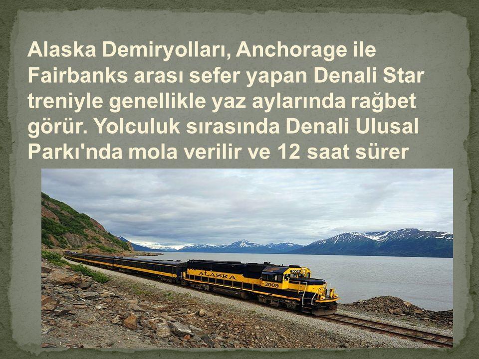 Alaska Demiryolları, Anchorage ile Fairbanks arası sefer yapan Denali Star treniyle genellikle yaz aylarında rağbet görür. Yolculuk sırasında Denali U